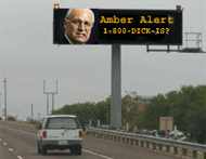Amber Alert Issued For Dick Cheney