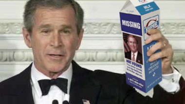 President Bush Declares Himself Missing Person